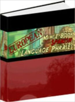 European Mini E-Book Spanish Language Phrases - Learn Spanish Conversation Quickly