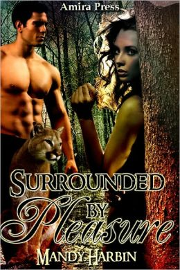 Surrounded By Pleasure [Shifter Erotic Romance]