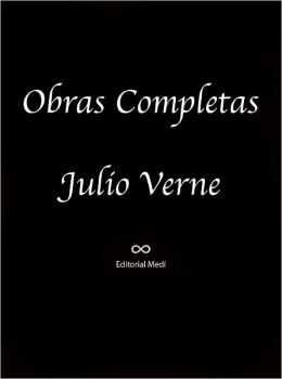 Obras Completas de Julio Verne II ((Aventuras del Capitan Haterras, Aventuras de Tres Rusos y Tres Ingleses en el Africa Austral, El Archipielago en Llamas, El Eterno Adan, Alrededor de la Luna)