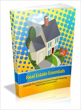 Real Estate Essentials - Explode Your Passive Income Through Mastering Real Estate Investments-AAA+++(Brand New)