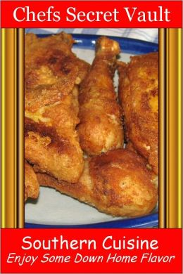 Southern Cuisine - Enjoy Some Down Home Flavor
