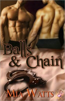 Balls and Chain [Male/Male, Gay Erotic Romance, Handcuffs and Lace Series]