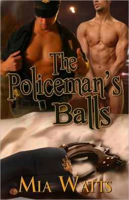 The Policeman's Balls (Gay, Male/Male, Erotic Romance, Handcuffs and Lace Series)