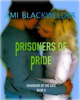 Prisoners of Pride, YA Fantasy Romance (Guardians of the Gate Book #2)