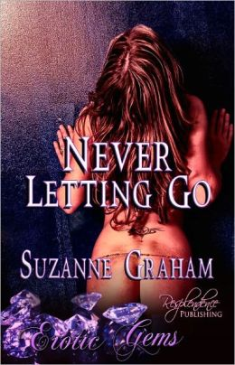 Never Letting Go (Lesbian Erotic Romance, Coming Out, Erotic Gems Short)