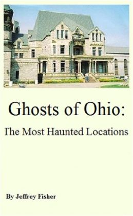 Haunted Ohio: The Most Haunted Locations