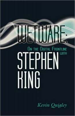 Wetware: On the Digital Frontline with Stephen King