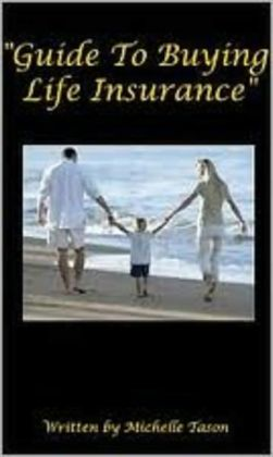 Guide to Buying Life Insurance