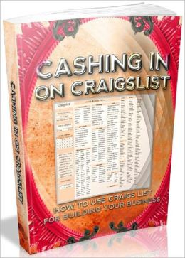 Cashing In On Craigslist - How To Use Craigs List For Building Your Business