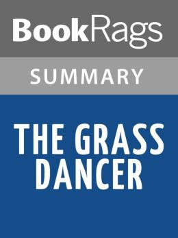 The Grass Dancer by Susan Power Summary & Study Guide