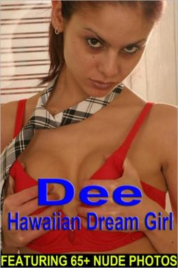 Dee - Hawaiian Dream Girl (Nude Women Photos)