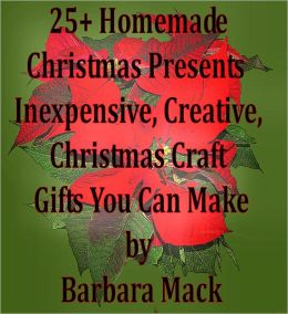 25+ Homemade Christmas Presents - Inexpensive, Creative, Christmas Craft Gifts You Can Make