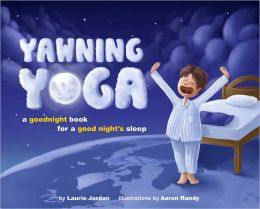 Yawning Yoga: a goodnight book for a good night's sleep