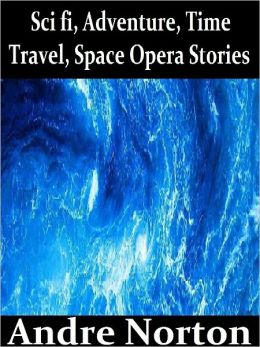 Complete Sci fi, Adventure, Time Travel, Space Opera Stories