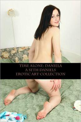 Time Alone: Daniela - A Seth Daniels Erotic Art Archive