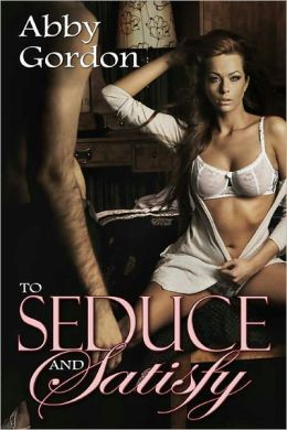 To Seduce & Satisfy