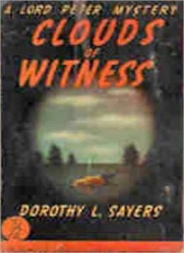 Clouds Of Witness: A Mystery/Detective Classic By Dorothy L. Sayers!
