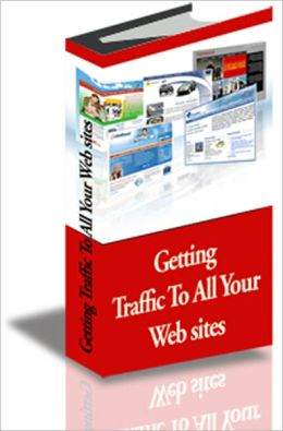 Getting Traffic To All Your Websites