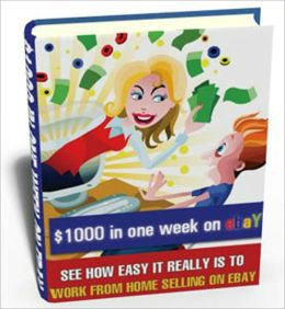 Moneymaking - $1000 in a Week on Ebay - See How Easy It Really is to Work from Selling on Ebay