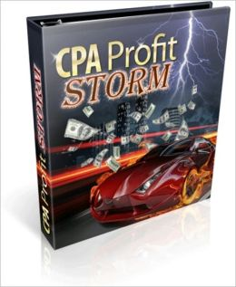 CPA (Cost Per Action) Profit Storm - Methods to Make 10x More Profits