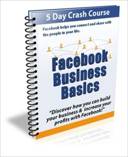 5 Days Crash Course - Facebook Business Basics - Discover How You Can Build Your Business & Increase Your Profits With Facebook!