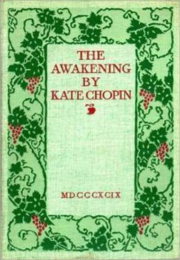 The Awakening: A Sexuality Classic By Kate Chopin!