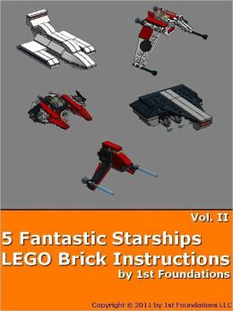 Five Fantastic Starships Vol II - LEGO Brick Instructions by 1st Foundations