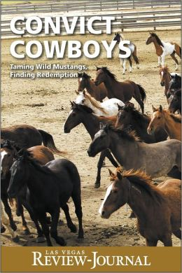 Convict Cowboys: Taming Wild Mustangs, Finding Redemption