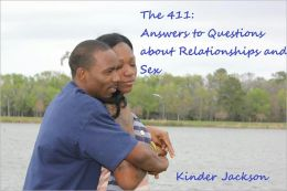 The 411: Answers to Questions about Relationships and Sex