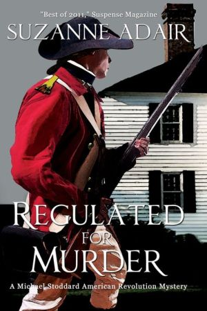 Regulated for Murder: A Michael Stoddard American Revolution Mystery