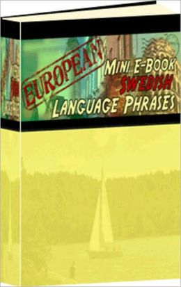 European Mini E-Book Swedish Language Phrases - Learn Swedish Conversation Quickly!