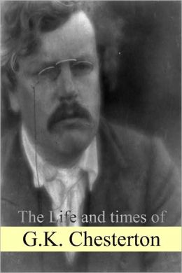 The Life and times of G.K. Chesterton