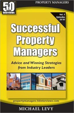 Successful Property Managers, Advice and Winning Strategies from Leaders in Property Management (Vol. 2)