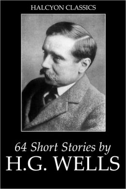 64 Short Stories by H.G. Wells