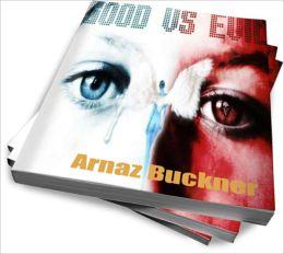 Life In America Good vs Evil