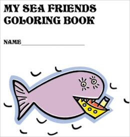 MY SEA FRIENDS COLORING BOOK