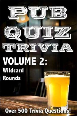 Pub Quiz Trivia: Volume 2 - Wildcard Rounds