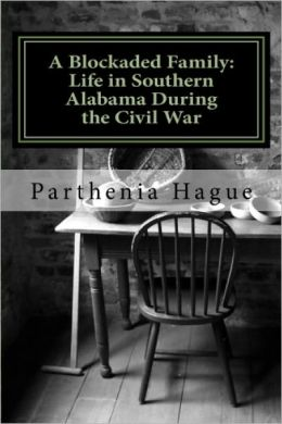 A Blockaded Family: Life in Southern Alabama During the Civil War: Elemental Historic Preparedness Collection