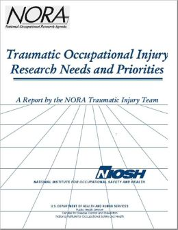 Traumatic Occupational Injury Research Needs and Priorities