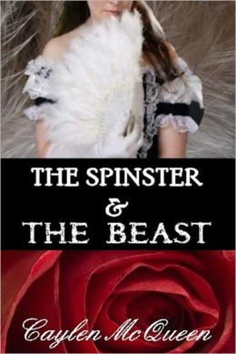 The Spinster & The Beast - A Regency Novella