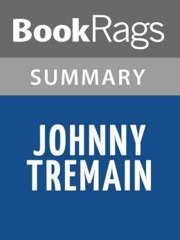 Johnny Tremain: A Story of Boston In Revolt by Esther Forbes