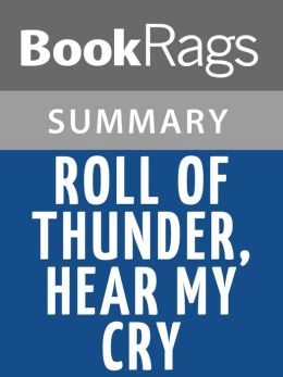 Roll of Thunder, Hear My Cry, by Mildred D. Taylor Summary & Study Guide