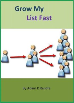 Grow My List FAST: 26 Superpower Tactics for Rapid-Fire List Building That Can Blast Your Signups through the Roof and Fill Your Pockets with CASH