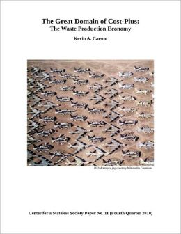 The Great Domain of Cost-Plus: The Waste Production Economy
