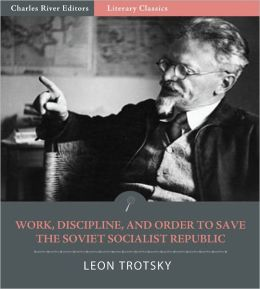 Work, Discipline, and Order to Save the Socialist Soviet Republic