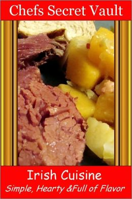 Irish Cuisine - Simple, Hearty & Full of Flavor