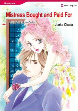 Mistress Bought and Paid For (Harlequin Romance Manga) - Nook Edition