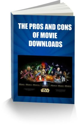 THE PROS AND CONS OF MOVIE DOWNLOADS Compatibility Issues -Download Speed and Cost of Movie Download Sites-Movie Downloads on Your iPod-Tips When Choosing a Movie Download Site -AND More