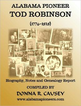 Alabama Pioneer TOD ROBINSON (1776-1838) Biography, Genealogy with Notes