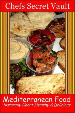 Mediterranean Food - Naturally Heart Healthy & Delicious